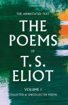 Cover of The Poems of T.S. Eliot – Volume I: Collected and Uncollected Poems ed. Christopher Ricks & Jim McCue