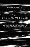 Cover of The Ring of Truth: The Wisdom of Wagner's 'Ring of the Nibelung'